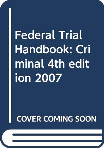 9780314968180: Federal Trial Handbook: Criminal 4th edition 2007