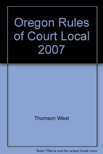 9780314969057: Oregon Rules of Court Local 2007