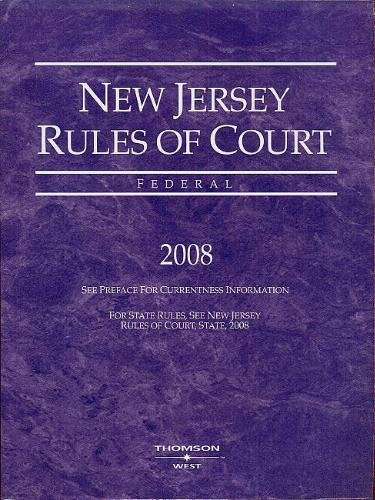 New Jersey Rules of Court: Federal, 2008