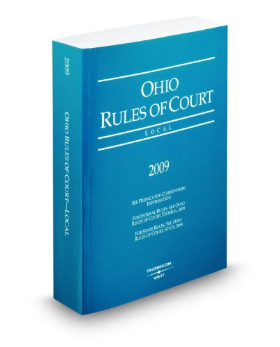 Ohio Rules of Court, Local, 2009 ed.: West