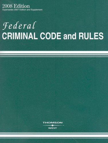 Federal Criminal Code and Rules 2008: As: West