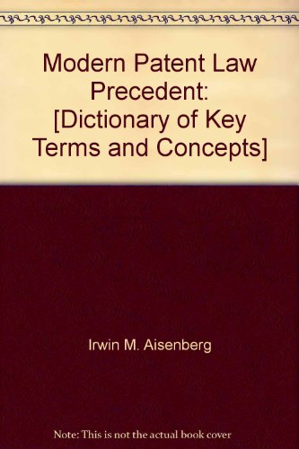 9780314976444: Modern Patent Law Precedent: [Dictionary of Key Terms and Concepts]
