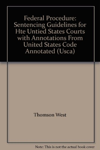 9780314978103: Federal Procedure: Sentencing Guidelines for Hte Untied States Courts with Annotations From United States Code Annotated (Usca)