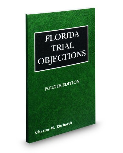 9780314978967: Florida Trial Objections, 4th