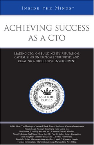 9780314979759: Achieving Success As a CTO: Leading CTOs on Building IT's Reputation, Capitalizing on Employee Strengths, and Creating a Productive Environment (Inside the Minds)