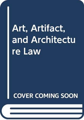 9780314980151: Art, Artifact, and Architecture Law