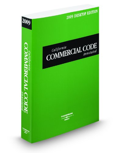 California Commercial Code Annotated, 2009 ed. (California Desktop Codes): West