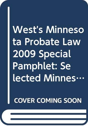 9780314983008: West's Minnesota Probate Law 2009 Special Pamphlet: Selected Minnesota Statutes & Court Rules Relating to Probate Law