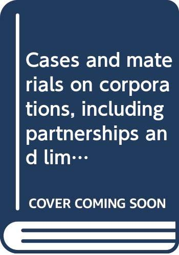 9780314984159: Cases and materials on corporations, including partnerships and limited partnerships (American casebook series)