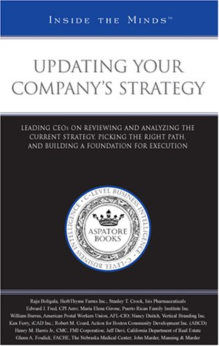 Updating Your Company's Strategy: Leading CEOs on: Aspatore Books