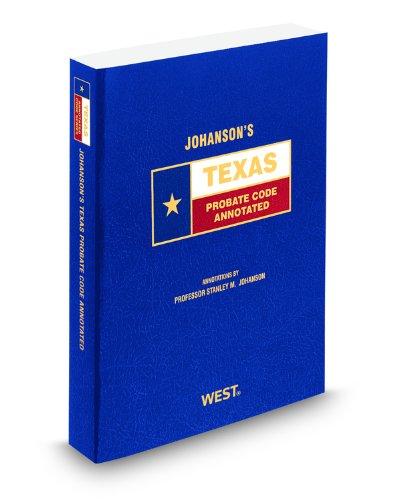 9780314988072: Johanson's Texas Probate Code Annotated, 2009 ed. (Texas Annotated Code Series)