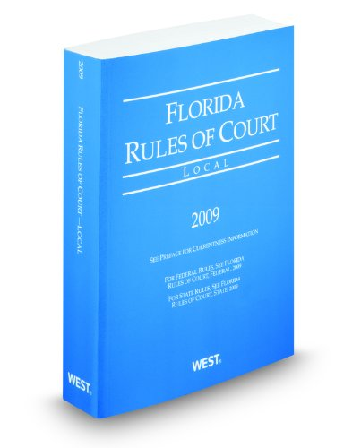 9780314988805: Florida Rules of Court, Local, 2009 ed.
