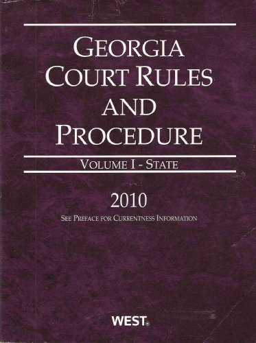 9780314988829: 2010 Georgia Court Rules and Procedures (Volume 1 - State)