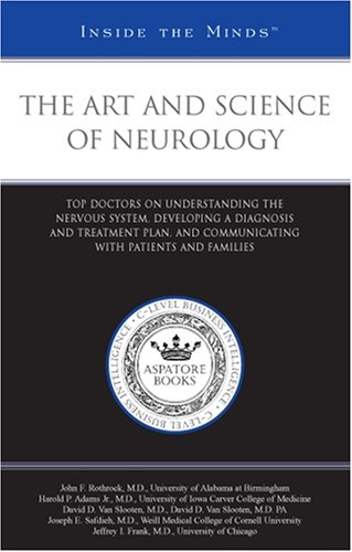 9780314989802: The Art and Science of Neurology: Top Doctors on Understanding the Nervous System, Developing a Diagnosis and Treatment Plan, and Communicating with Patients ... (Inside the Minds)