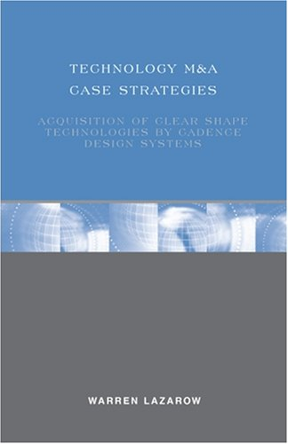 9780314989857: Technology M&A Case Strategies: Acquisition of Clear Shape Technologies by Cadence Design Systems