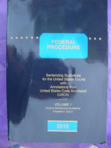 Federal Procedure: Sentencing Guidelines for the United