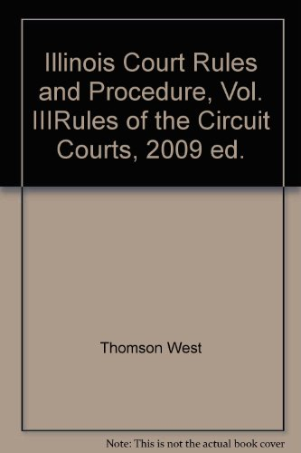 9780314992208: Illinois Court Rules and Procedure, Vol
