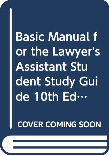 9780314993649: Basic Manual for the Lawyer's Assistant Student Study Guide 10th Ed. (Basic Manual for the Lawyer's Assistant, Student Study Guide)