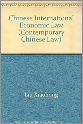 9780314994776: Chinese International Economic Law (Contemporary Chinese Law)