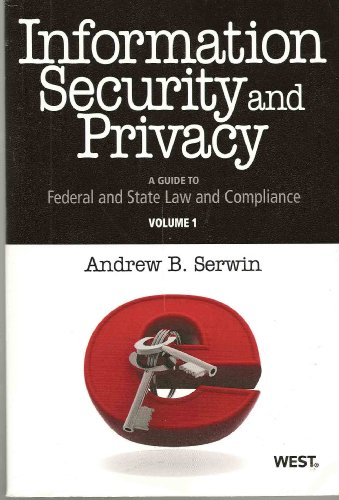 9780314995230: Information Security and Privacy: A Guide to Federal and State Law and Compliance, 2009 ed. (2-volume Set)
