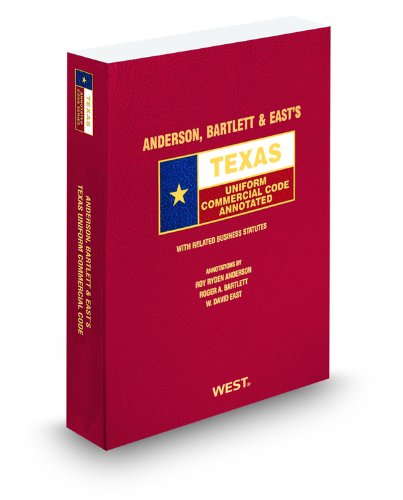 9780314996268: Anderson, Bartlett & East's Texas Uniform Commercial Code Annotated, 2010-2011 ed. (Texas Annotated Code Series)
