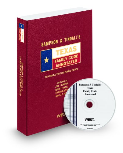Sampson & Tindall's Texas Family Code Annotated with CD-ROM, 2010 ed. (Texas Annotated Code Series) (0314996311) by Angela England; Harry Tindall; John Sampson; Stephanie Stevens