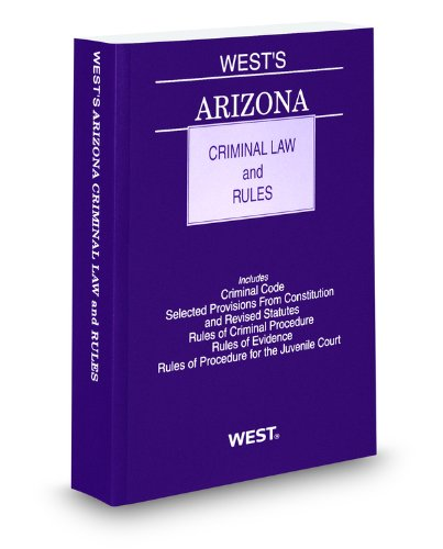 West's Arizona Criminal Law and Rules, 2010-2011 ed. (9780314997043) by Thomson West
