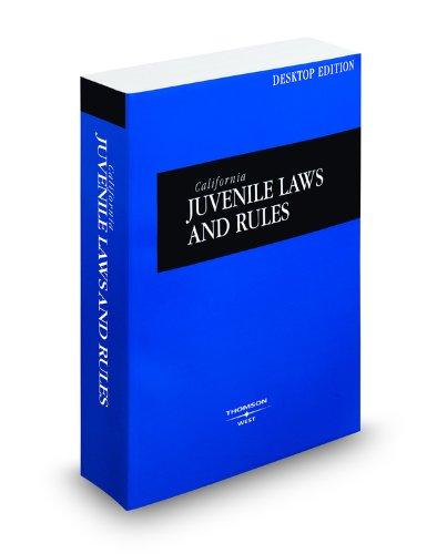9780314997654: California Juvenile Laws and Rules, 2010 ed. (California Desktop Codes)