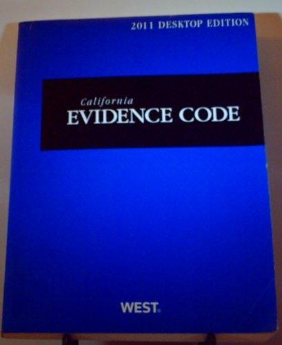 9780314997753: California Evidence Code, 2011 Ed. (California Desktop Codes)