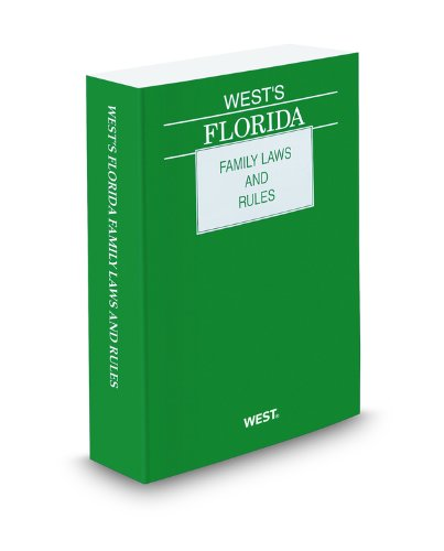 West's Florida Family Laws and Rules, 2011 ed. (9780314997999) by Thomson West