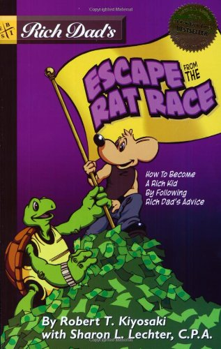 9780316000475: Rich Dad's Escape From The Rat Race: How to Become a Rich Kid