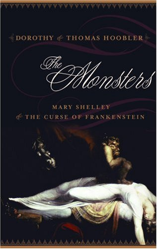 9780316000789: The Monsters: Mary Shelley and the Curse of Frankenstein
