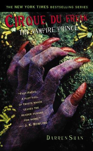 Cirque Du Freak #6: The Vampire Prince: Book 6 in the Saga of Darren Shan (Cirque Du Freak: The Saga