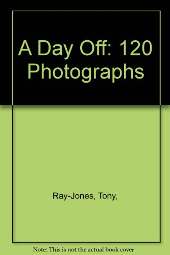 9780316001809: A Day Off: 120 Photographs
