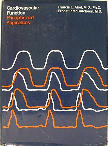 9780316001908: Cardiovascular Function: Principles and Applications