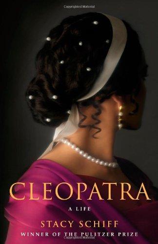 Cleopatra: A Life: Schiff, Stacy