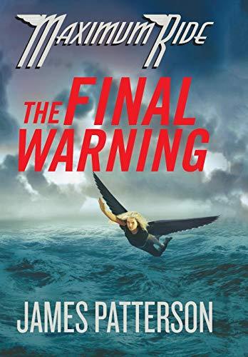 9780316002868: The Final Warning (Maximum Ride, Book 4)