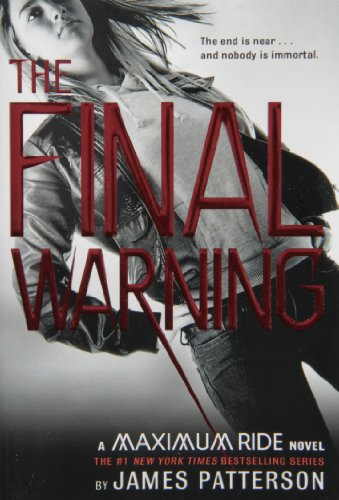 9780316002875: The Final Warning: A Maximum Ride Novel