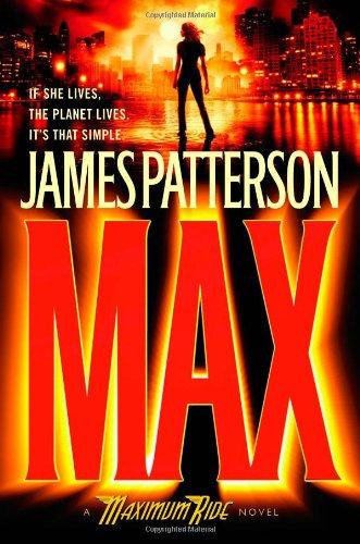9780316002899: MAX: A Maximum Ride Novel