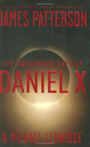 9780316002929: The Dangerous Days of Daniel X