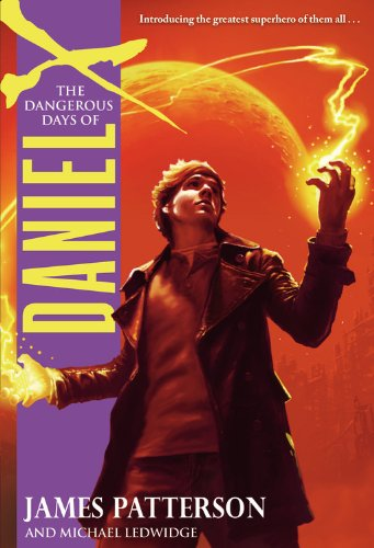 9780316002936: The Dangerous Days of Daniel X