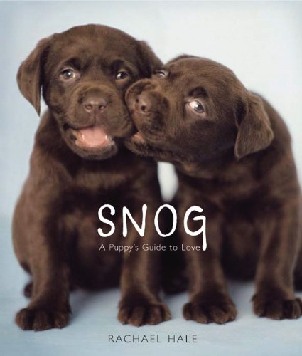 9780316002950: Snog: A Puppy's Guide to Love