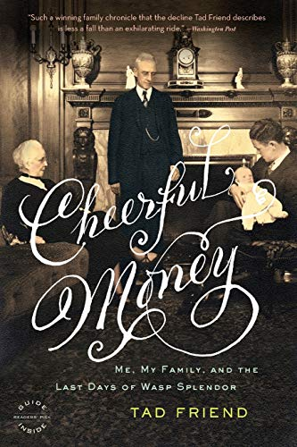 9780316003186: Cheerful Money: Me, My Family, and the Last Days of Wasp Splendor