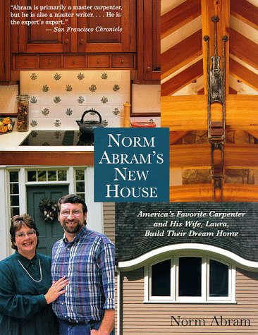Norm Abram's New House (0316004103) by Norm Abram