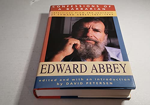 9780316004152: Confessions of a Barbarian: Selections from the Journals of Edward Abbey, 1951-1989