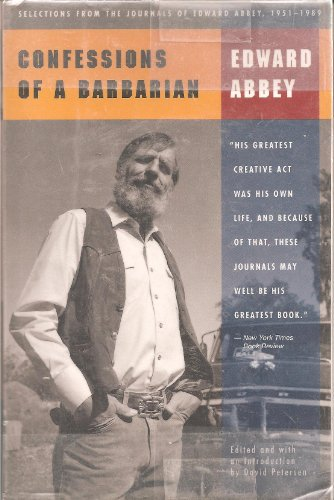 9780316004169: Confessions of a Barbarian: Selections from the Journals of Edward Abbey, 1951-1989