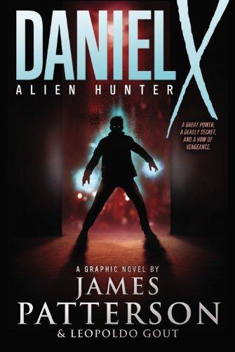Daniel X: Alien Hunter: A Graphic Novel (Daniel X Graphic Novel): James Patterson; Leopoldo Gout
