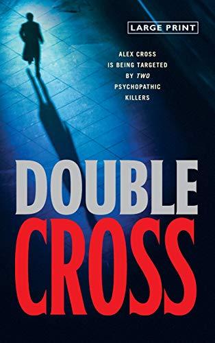 9780316004312: Double Cross (Alex Cross Novels)