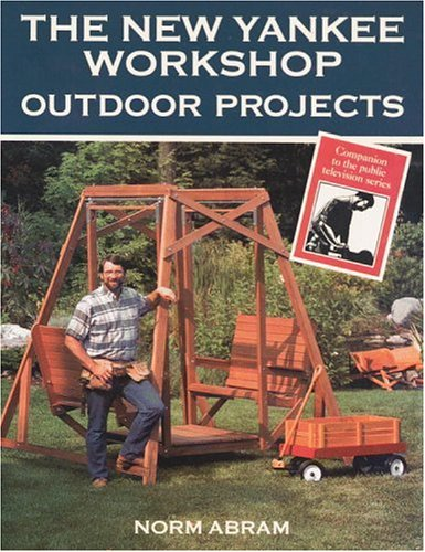 9780316004862: The New Yankee Workshop: Outdoor Projects
