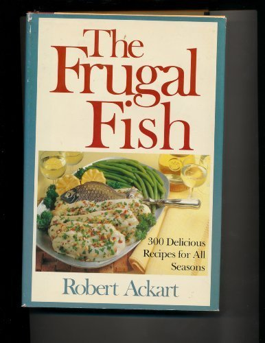 9780316006460: The frugal fish: 300 delicious recipes for all seasons